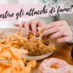 come gestire gi attacchi di fame
